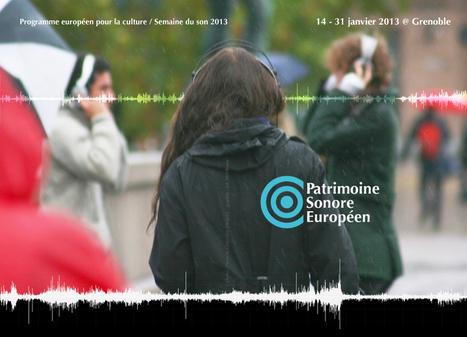 Patrimoine Sonore Européen - exposition du 21 au 31 Janvier 2013 | Digital #MediaArt(s) Numérique(s) | Scoop.it
