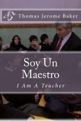 """Soy Un Maestro"" by Thomas Jerome Baker 