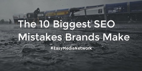 10 SEO MISTAKES AND HOW TO CORRECT THEM | Easy Media Network | Scoop.it