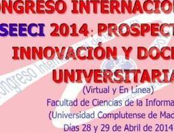 Congreso Internacional de la SEECI 2014: Prospectiva en Innovación y Docencia Universitaria | Docencia en la Universidad | Scoop.it