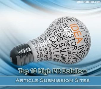 Article Submission Sites - 10 High PR Dofollow Resources - E Tutorial Blog | ETutorialBlog | Scoop.it