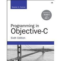 Programming in Objective-C (6th Edition) (Developer's Library) | IT | Scoop.it