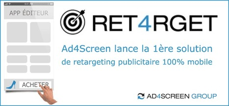 Ad4Screen lance la 1ère solution de retargeting publicitaire 100% mobile | Marketing web mobile 2.0 | Veille webtrends et marketing digital | Scoop.it