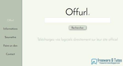Offurl : pour trouver les sites officiels de téléchargement des logiciels | Time to Learn | Scoop.it