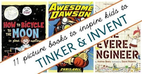 Picture Books for Kids Who Like to Tinker and Invent | Curriculum connections | Scoop.it
