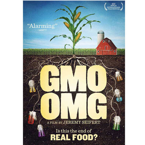 Check Out 'GMO OMG,' a Film on Genetic Engineering | Genetic engineering and Human genetics, background reading and resources for IB | Scoop.it