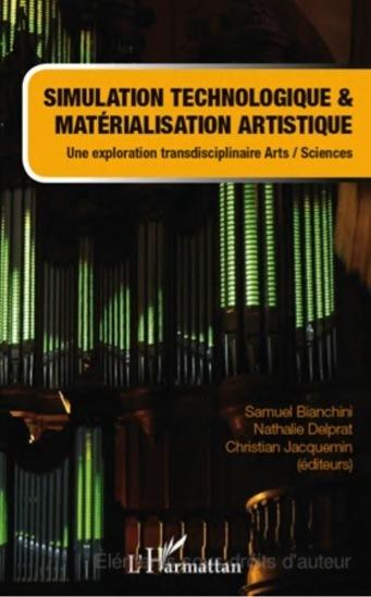Simulation technologique et matérialisation artistique - Samuel Bianchini, Nathalie Delprat, Christian Jacquemin | Arts Numériques - anthologie de textes | Scoop.it