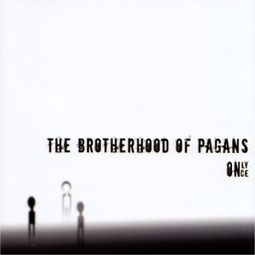 Only Once - cd1d.com | The brotherhood of Pagans | Scoop.it