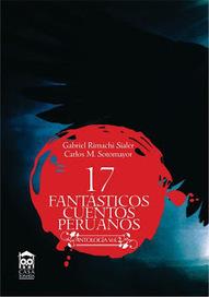 Iluminaciones: VV.AA. 17 fantásticos cuentos peruanos. Vol. 2. Lima: Casa tomada, 2012. 230 pp. (Gabriel Rimachi y Carlos Sotomayor, comp.). | LITERATURA | Scoop.it
