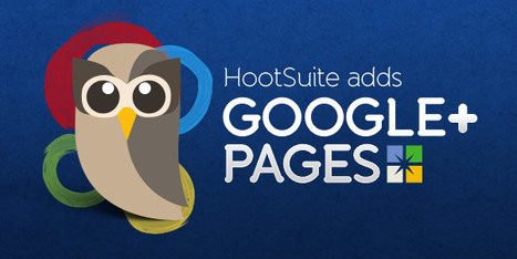 Manage Your Google+ Page with HootSuite | Social Media Today | Digitally yours ! | Scoop.it