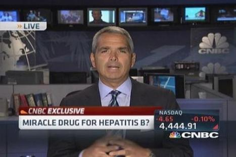 Miracle drug for Hepatitis B? - CNBC | Hepatitis B | Scoop.it