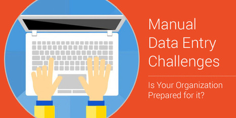 Manual Data Entry Challenges - Is Your Organization Prepared for it? | Typing Services | Scoop.it