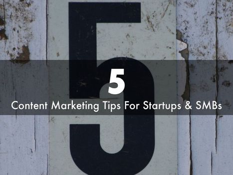 5 Content Marketing Tips For Startups & SMBs via @HaikuDeck | Social Marketing Revolution | Scoop.it