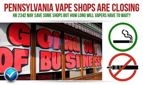 PA Ecig Tax In Effect Vape Shops Closing Will HB 2342 Pass?   E Cig - Electronic Cigarette News   Scoop.it