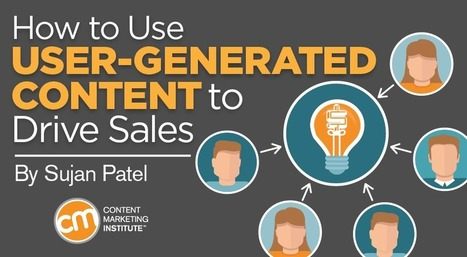 How to Use User-Generated Content to Drive Sales | Small Business Marketing | Scoop.it