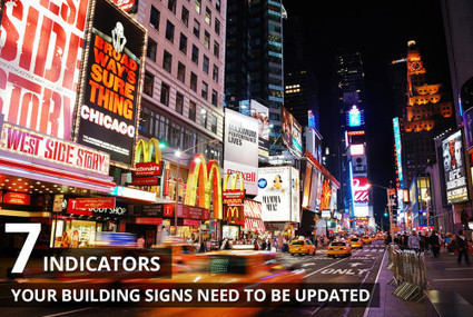 7 Indicators Your Building Signs Need to Be Updated   sign company   Scoop.it