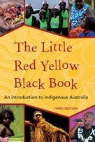 Aboriginal and Torres Strait Islander Perspective - The Little Red Yellow Black Website | HSIE Stage 3 - The influence of current events | Scoop.it