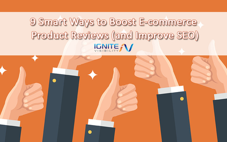 9 Smart Ways to Boost E-commerce Reviews for SEO and Customers | Social Media, SEO, Mobile, Digital Marketing | Scoop.it