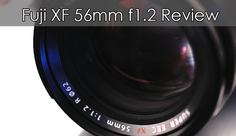 Fujifilm XF56mm f1.2 Lens Review - Fstoppers | Fujifilm X-series | Scoop.it