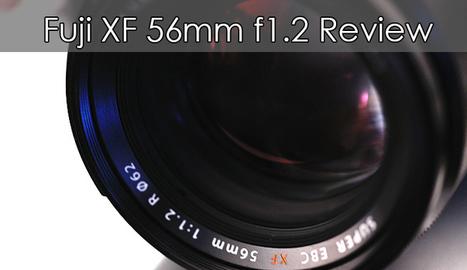 Fujifilm XF56mm f1.2 Lens Review | liveimpression | Scoop.it