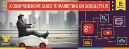 A Comprehensive Guide to Marketing on Google Plus | Réseaux Sociaux | Scoop.it
