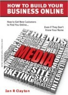 """AXSES CEO, Ian R. Clayton, Publishes """"How To Build Your Business Online"""" Book and Guide to Internet Marketing 