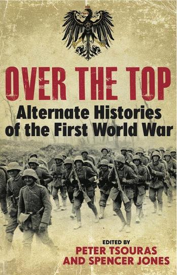 Intergalacticrobot: Over The Top: Alternate Histories Of The First World War | Ficção científica literária | Scoop.it