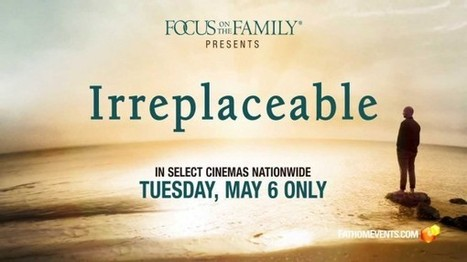 Irreplaceable movie in theaters on May 6 only - No End to Books (Christian reviews) | movie reviews | Scoop.it