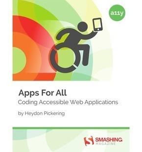 Apps For All: Coding Accessible Web Applications | Accessibilité numérique | Scoop.it