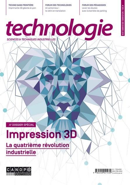 Technologie, n° 205, novembre 2016 - Impression 3D, la quatrième révolution industrielle @reseau_canope | Veille Technologique | Scoop.it
