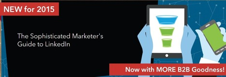 The Sophisticated Guide to Marketing on LinkedIn | Public Relations & Social Media Insight | Scoop.it