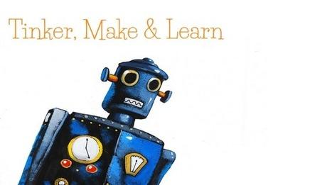 Tinker, Make & Learn Maker Focus Ideas #tmlooe - Tackk | Makers | Scoop.it