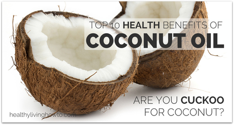 Top 10 Health Benefits Of Coconut Oil | Natural Health | Scoop.it