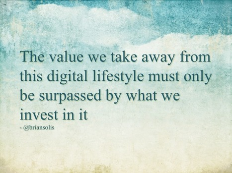 This So-Called Digital Life: Re-Evaluating the Value of Social Media - Brian Solis | Public Relations & Social Media Insight | Scoop.it