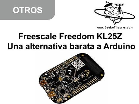 Freescale Freedom KL25Z – Una alternativa barata a Arduino ...   Curso Freescale   Scoop.it