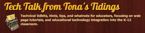 Tech Talk from Tona's Tidings | Blogging in Education | Scoop.it