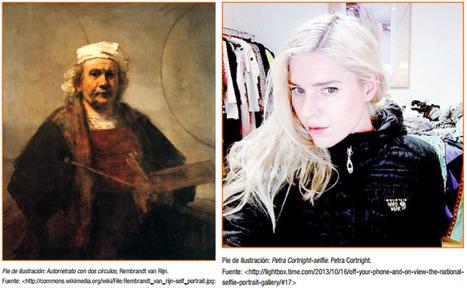 De Rembrandt al selfie. Tecnología transparente y herramientas incorporadas como generadores de la imagen del artista en el Autorretrato con dos círculos de Rembrandt van Rijn y el ego-shot Petra C... | Comunicación en la era digital | Scoop.it