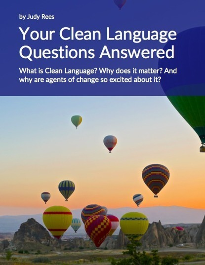 Your Clean Language Questions Answered - Judy Rees | Graphic Coaching | Scoop.it