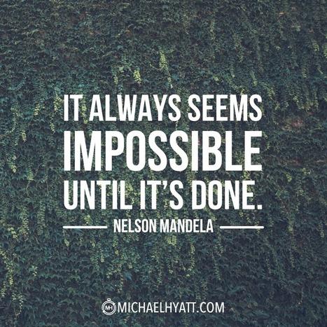 """""""It always seems impossible until it's done."""" -Nelson Mandela [Photo]   Audience Web - Développer la portée de vos interactions web et générer des opportunités   Scoop.it"""