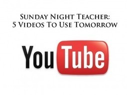 Sunday Night Teacher: 5 Videos You Can Use Tomorrow In Class - | ICT ideas for the classroom | Scoop.it
