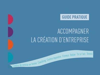 30. Guide pratique - Accompagner la création d'entreprise | Culture Mission Locale | Scoop.it