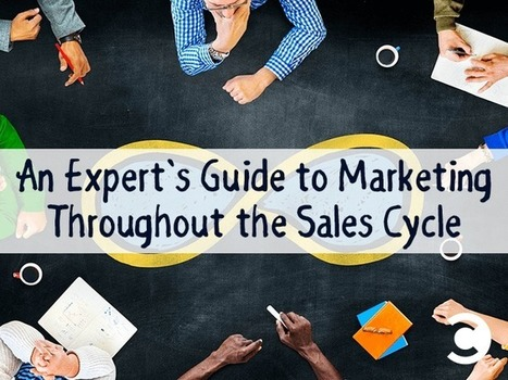 An Expert's Guide to Marketing Throughout the Sales Cycle | Content Marketing and Curation for Small Business | Scoop.it