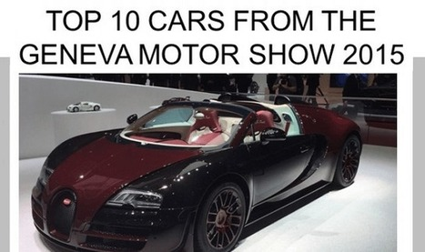 Top 10 Cars from the Geneva Motor Show 2015 #infographic | Scoops! | Scoop.it