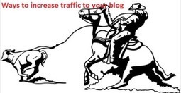 Ways to increase traffic to your blog | Tech News, Tips & More | Scoop.it