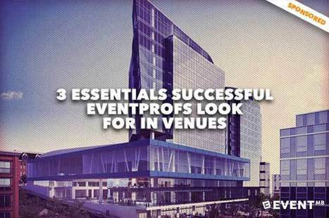 3 Essentials Successful Eventprofs Look for in Venues   Events Management   Scoop.it