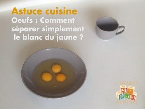 VIDEO - Astuce - les œufs, comment séparer le blanc du jaune facilement   Méthodes d'organisation   Scoop.it