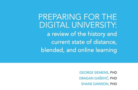 Preparing for the digital university: a review of the history and current state of distance, blended, and online learning | Technology in Pedagogy | Scoop.it