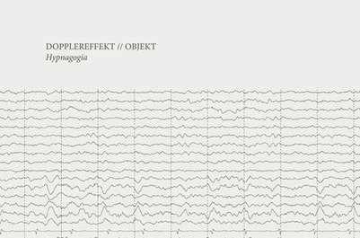 Dopplereffekt and Objekt present Hypnagogia | DJing | Scoop.it