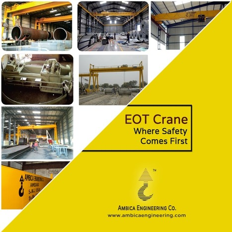 Ambica Engineering - A Prime Crane Manufacturer in India by Business Volume | Ambica Engineering | Scoop.it