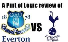 A Pint of Logic: Everton vs Tottenham review | Soccer | Scoop.it